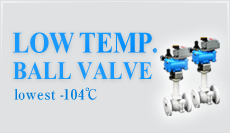 for LOW TEMP. BALL VALVE
