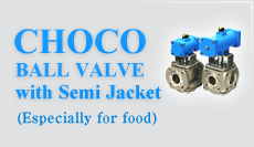 CHOCOLATE BALL VALVE with Semi Jacket for easy to harden fluid